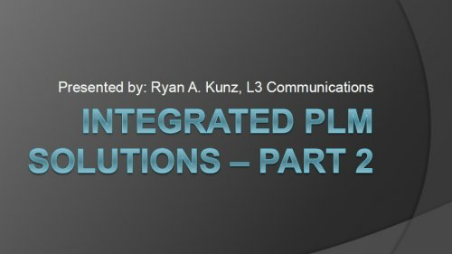 Integrated PLM Solutions at L-3 Communications - Part II