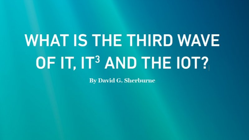 What is the third wave of IT, IT3 and the IoT?